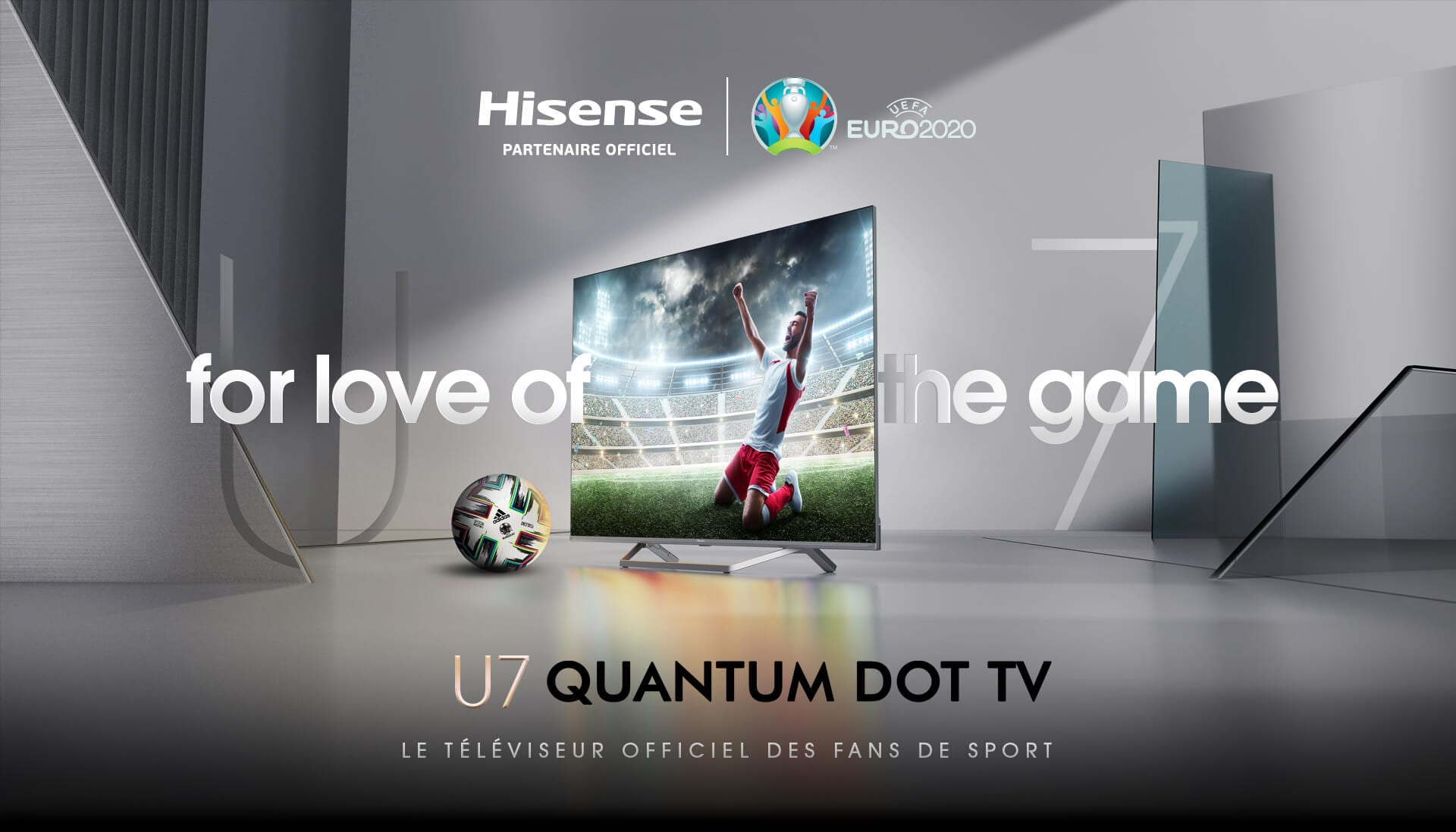 Hisense, partenaire officiel UEFA , for love of the game, U7 quantum dot tv, le téléviseur officiel des fans de sport
